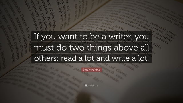 "Stephen King Quotes Stephen King Quote ""If You Want To Be A Writer, You Must Do Two"