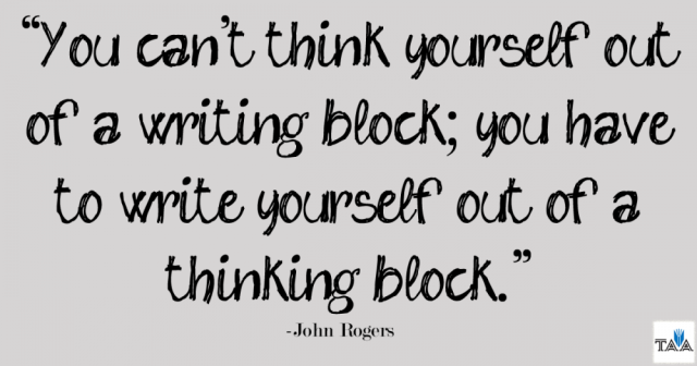 Writing Quotes 1-you-cant-think-yourself-out_rogers-quote