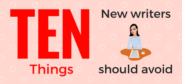 Ten-things-new-writers-should-avoid